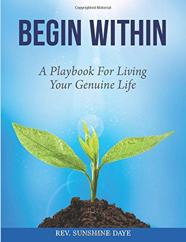 Begin Within: A Playbook for Living Your Genuine Life