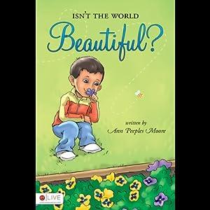 Isn't the World Beautiful? Audiobook