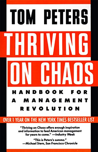 Thriving on Chaos -Tom Peters
