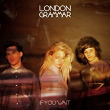 London Grammar - London Grammar - If You Wait