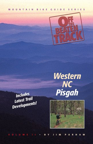 Off the Beaten Track: Western NC--Pisgah (Mountain Bike Guide Series Vol. 2)