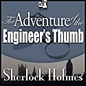 The Adventure of the Engineer's Thumb: Sherlock Holmes Audiobook by Sir Arthur Conan Doyle Narrated by Edward Raleigh