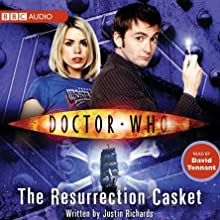 Doctor Who: The Resurrection Casket (       UNABRIDGED) by Justin Richards Narrated by David Tennant