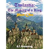 Twilantia: The making of a King. Part One