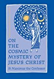 On the Cosmic Mystery of Jesus Christ (088141249X) by St. Maximus the Confessor