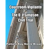 Courtroom Vigilante - O.J. Simpson's Civil Trial