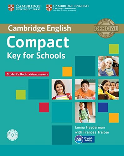 Compact key for schools. Student's book-Workbook without answers. Con espansione online. Per le Scuole superiori. Con CD Audio e CD-ROM