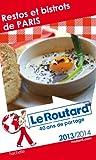 Le Routard Restos et bistrots de Paris 2013/2014