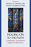 Holding On to the Faith: Confessional Traditions and American Christianity