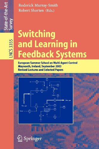 Switching and Learning in Feedback Systems: European Summer School on Multi-Agent Control, Maynooth, Ireland, September 8-10, 2003, Revised Lectures ... Computer Science and General Issues)
