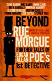 Beyond Rue Morgue Anthology: Further Tales of Edgar Allan Poes 1st Detective
