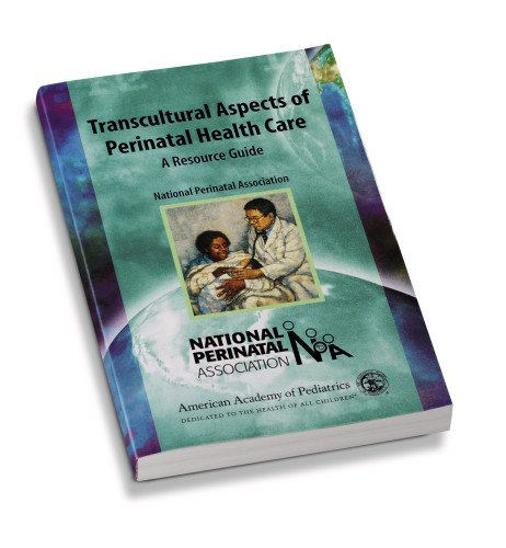 Transcultural Aspects of Perinatal Care: A Resource Guide