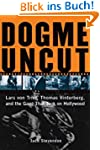 Dogme Uncut: Lars Von Trier, Thomas V...