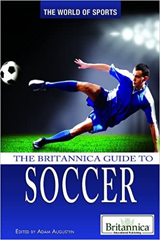 The Britannica Guide to Soccer (The World of Sports)