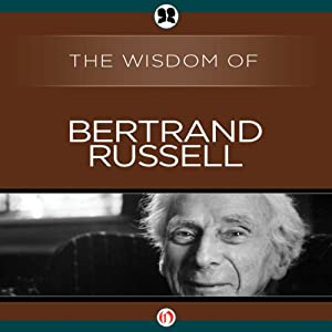 Wisdom of Bertrand Russell Audiobook