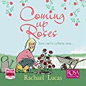 Coming Up Roses Audiobook by Rachael Lucas Narrated by Melody Grove