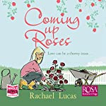Coming Up Roses | Rachael Lucas