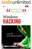 Windows Hacking: crack all cool stuff of windows