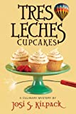 Tres Leches Cupcakes: A Culinary Mystery (Culinary Mysteries (Shadow Mountain))