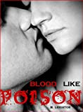 img - for Blood Like Poison: For the Love of a Vampire (Book 1, Blood Like Poison Series) book / textbook / text book