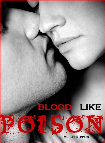 Blood Like Poison: For the Love of a Vampire (Book 1, Blood Like Poison Series)