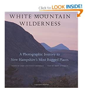 White Mountain Wilderness: A Photographic Journey to New Hampshire's Most Rugged Places by Jerry Monkman and Marcy Monkman