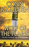 Conn Iggulden Wolf of the Plains (Conqueror, Book 1)