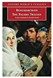 Image of The Figaro Trilogy: The Barber of Seville, The Marriage of Figaro, The Guilty Mother (Oxford World's Classics)
