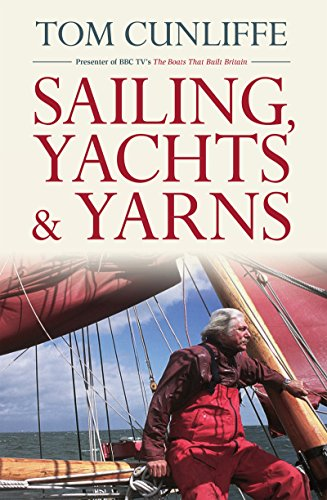Sailing, Yachts & Yarns: A Collection of Wisdom, Observations & Anecdotes from The British Sailing Expert (British Yarn compare prices)