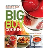Big Buy Cooking: The Food Lover's Guide to Buying in Bulk and Using It All Up ~ Editors of Fine Cooking