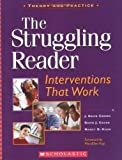 img - for The Struggling Reader: Interventions That Work (Teaching Resources) by Cooper, J. David, Chard, David J., Kiger, Nancy D. (January 1, 2006) Paperback book / textbook / text book