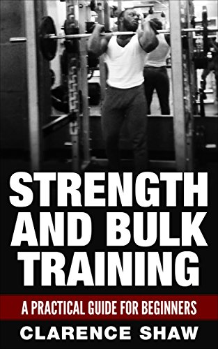 Strength and Bulk training: A practical guide for beginners PDF