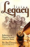 Living Legacy: Reflections on Dawson Trotman and Lorne Sanny