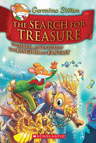 Kingdom of Fantasy #6: The Search for Treasure (Geronimo Stilton - Kingdom of Fantasy) Image