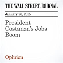 President Costanza's Jobs Boom (       UNABRIDGED) by The Wall Street Journal Narrated by Ken Borgers