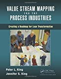 img - for Value Stream Mapping for the Process Industries: Creating a Roadmap for Lean Transformation book / textbook / text book