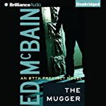 The Mugger (       UNABRIDGED) by Ed McBain Narrated by Dick Hill