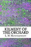 Kilmeny of the Orchard: (L M Montgomery Classics Collection) (L  M  Montgomery Childrenæs Classics Collection)