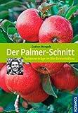 Der Palmer-Schnitt: Spitzenerträge im Bio-Streuobstbau