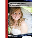 Wedding Photography - a Guide to Photojournalism (Invest in Knowledge)by Kerry Morgan