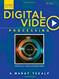 Digital Video Processing (2nd Edition) (Prentice Hall Signal Processing Series)