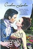 Pasion Secreta: Que Necesita una Mujer (What a Woman Needs, Spanish Edition)