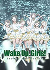 劇場版後篇「Wake Up, Girls! Beyond the Bottom」予告篇
