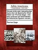 Nieuwe ende seer naeuwkeurige reyse door de Spaensche West-Indien van Thomas Gage: met seer curieuse soo land-kaerten als historische figueren verciert ... (Dutch Edition) (1275661653) by Gage, Thomas