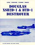 Image of Naval Fighters Number Thirty Douglas XSB2D-1 & BTD-1 Destroyer