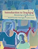 img - for Introduction to Teaching: Becoming a Professional 1st edition by Kauchak, Donald P., Eggen, Paul D., Carter, Candace (2001) Paperback book / textbook / text book