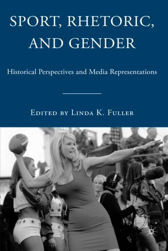 Sport, Rhetoric, and Gender: Historical Perspectives and...