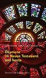 Ökumene im Neuen Testament und heute (3525563558) by Link, Christian