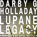 The Lupane Legacy: Joshua Denham and Devon Kerr, Book 1 (       UNABRIDGED) by Darby G. Holladay Narrated by Paul Heitsch