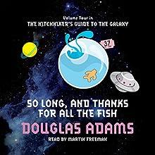 So Long and Thanks for All the Fish | Livre audio Auteur(s) : Douglas Adams Narrateur(s) : Martin Freeman